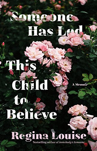 Someone Has Led This Child to Believe: A Memoir ()