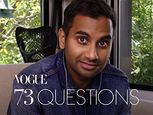 73 Questions With Aziz Ansari