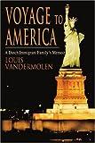 Voyage to America, Louis VanderMolen, 0595308023
