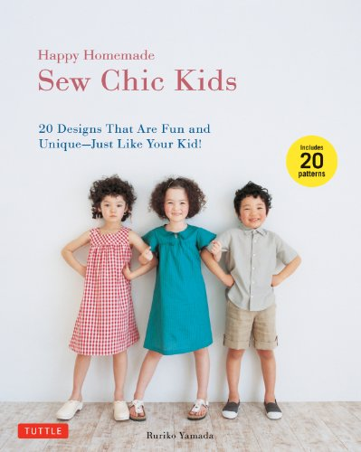 Happy Homemade: Sew Chic Kids: 20 Designs That are Fun and Unique-Just Like Your Kid! -
