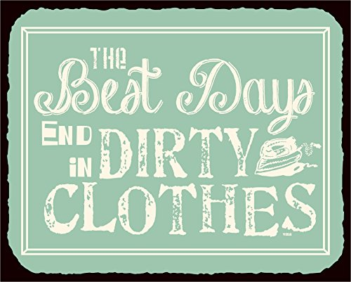 Best Days End in Dirty Clothes Vintage Metal Art Retro Laundry Room Tin Sign