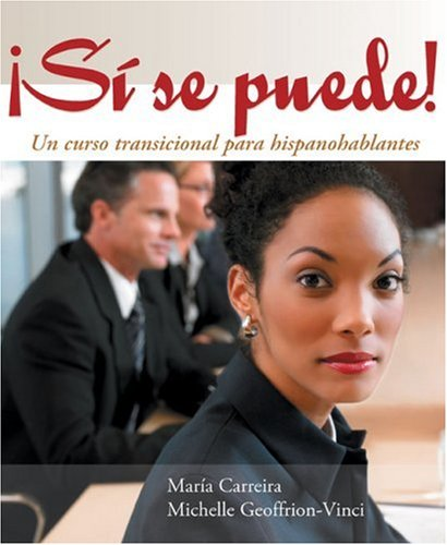 Si se puede!: Un curso transicional para hispanohablantes (World Languages) (English and Spanish Edition)