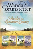 Brides of Lancaster County 4 In 1, Wanda E. Brunstetter, 1597898406