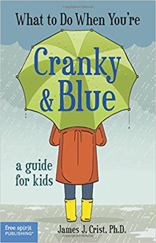 A Guide for Kids What to Do When Youre Cranky /& Blue