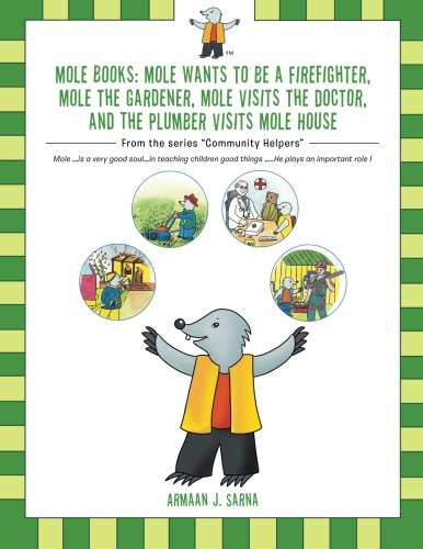 "Mole Books: Mole Wants to be a Firefighter, Mole the Gardener, Mole Visits the Doctor, and The Plumber Visits Mole House: From the series ""Community (Gardeners Helper)"