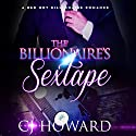 The Billionaire's Sextape: An Adult Billionaire Romance Audiobook by CJ Howard Narrated by Gia Gorgon