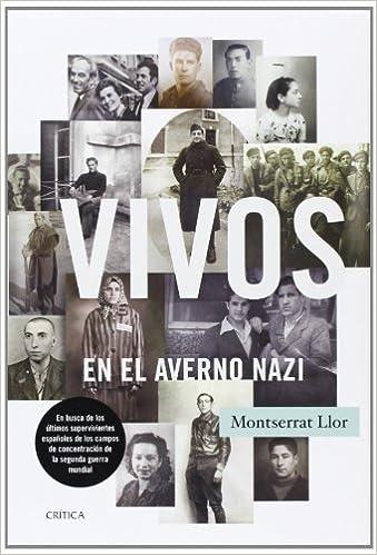 Epub Descargar Vivos En El Averno Nazi: En Busca De Los últimos Supervivientes Españoles De Los Campos De Concentración De La Segunda Guerra Mundial
