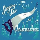 Singing Saw At Christmastime