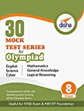 30 Mock Test Series for Olympiads/Foundation/NTSE Class 8 - Science, Maths, English, Logical Reasoning, GK & Cyber