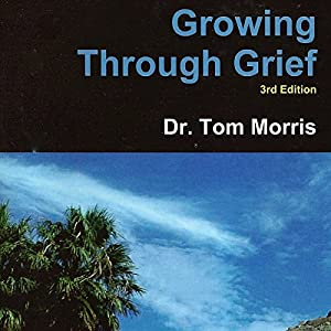 Growing Through Grief, 3rd Edition Audiobook