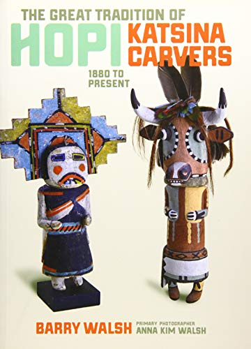 The Great Tradition of Hopi Katsina Carvers: 1880 to Present