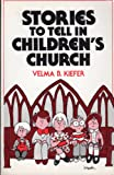 img - for Stories to Tell in Children's Church book / textbook / text book