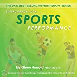 Supercharge Your Sports Performance | Glenn Harrold FBSCH Dip C.H.