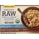 Betteroats Organic Raw Pure & Simple Instant Multigrain Hot Cereal with Flax, Oats, Barley, Rye, Quinoa, & Wheat, 40 Pouches, 24 Plain Grain, 16 Maple& Brown Sugar