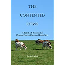 The Contented Cows: A Bad IT Job Becomes the Ultimate Financial Services Horror Story