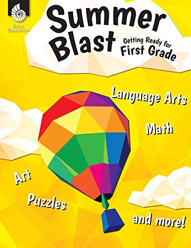 Summer Blast: Getting Ready for First Grade - Full-Color Workbook for Kids Ages 5-7 - Reading, Writing, Art, and Math Worksheets - Prevent Summer Learning Loss - Parent Tips