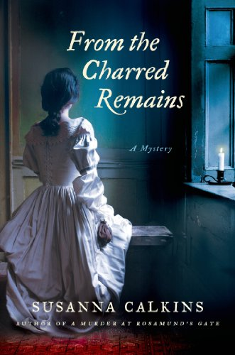From the Charred Remains: A Mystery (Lucy Campion Mysteries)