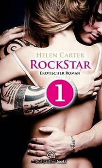 Rockstar | Band 1 | Teil 1 | Erotischer Roman: Sex, Leidenschaft, Erotik und Lust (RockStar Romanteil) (German Edition) by [Carter, Helen]