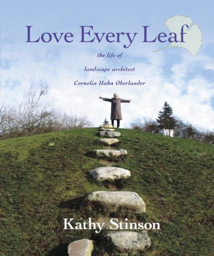 Love Every Leaf: The Life of Landscape Architect Cornelia Hahn Oberlander