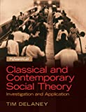 Classical and Contemporary Social Theory, Tim Delaney, 0205254160