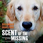 Scent of the Missing: Love and Partnership with a Search-and-Rescue Dog | Susannah Charleson