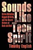 Sounds Like Teen Spirit, Timothy English, 0595396194