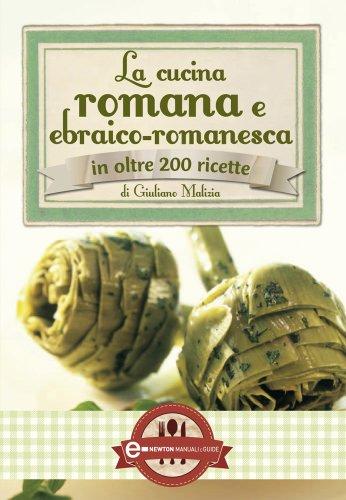 La Cucina Romana E Ebraico Romanesca Enewton Manuali E Guide