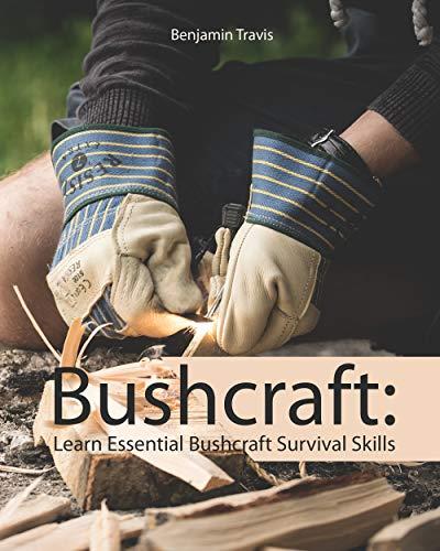 BushCraft: Learn Essential Bush Craft Survival Skills by [Travis, Benjamin ]