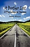A Brother Lost - a Psychological Journey, Mark Abrams, 161863285X