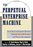 img - for The Perpetual Enterprise Machine: Seven Keys to Corporate Renewal through Successful Product and Process Development by H. Kent Bowen (1994-09-22) book / textbook / text book