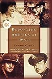 Reporting America at War, Michelle Ferrari and James Tobin, 0786888857