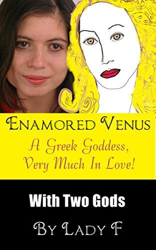 Enamored Venus: An Ancient Goddess Very Much In Love (Enamored Gods) (Venus God Of Love)