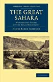 The Great Sahara : Wanderings South of the Atlas Mountains, Tristram, Henry Baker, 1108050468