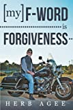 My F-Word Is Forgiveness