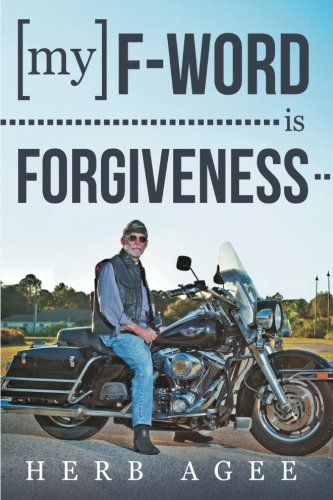 My F-Word Is Forgiveness by WestBowPress