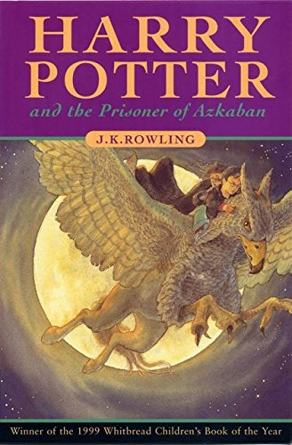 Harry Potter and the Prisoner of Azkaban: Rowling, J. K. ...