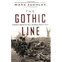 Gothic Line, The: Canada's Month of Hell in World War II Italy