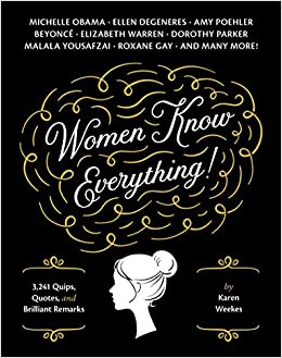 Women Know Everything 3 241 Quips Quotes Brilliant Remarks