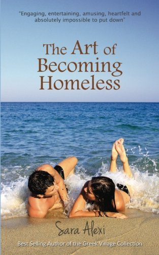 The Art Of Becoming Homeless (The Greek Village Series)