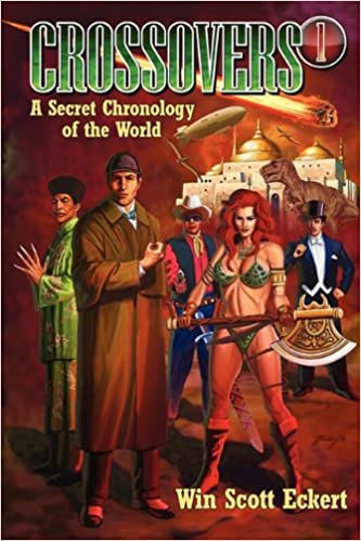 Crossovers a secret chronology of the world volume 1 win scott crossovers a secret chronology of the world volume 1 win scott eckert 9781935558101 amazon books fandeluxe Gallery