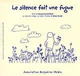 Le silence fait une fugue (+CD +BRAILLE)
