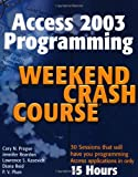 img - for Access 2003 Programming Weekend Crash Course book / textbook / text book