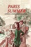 Paris Summer, April Lynn Kihlstrom, 1477838295