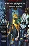 img - for Coliseum Morpheuon: Anthology of Dreams book / textbook / text book