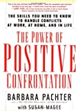 The Power of Positive Confrontation, Barbara Pachter and Susan F. Magee, 1569246084