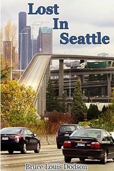 Lost In Seattle by [Dodson, Bruce Louis]