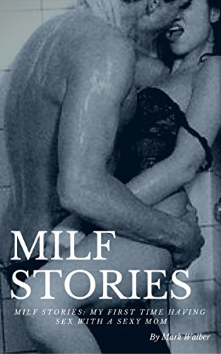 Milf first time sex stories