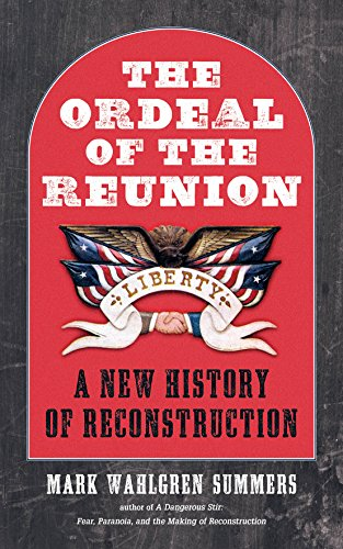 The Ordeal of the Reunion: A New History of Reconstruction (Littlefield History of the Civil War Era) (Education In The North During The Civil War)