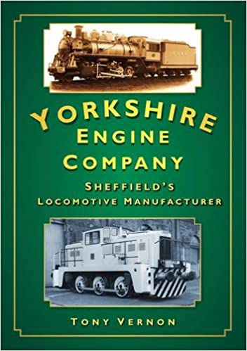 The Yorkshire Engine Company: Sheffield's Locomotive Manufacturer por Tony Vernon epub