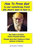 img - for How To Prove God: to your nonbelieving friend who doesn't want to hear it book / textbook / text book